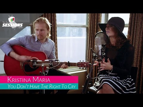 Kristina Maria - You Don't Have The Right To Cry // The Live Sessions