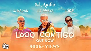 DJ Snake - Loco Contigo (8D Audio) | TYGA, J Balvin | Wild Rex
