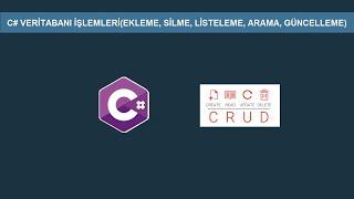 C# Veritabanı İşlemleri(Ekleme,Listeleme,Arama,Silme,Güncelleme)