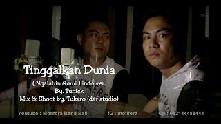 Tinggalkan Dunia (ngalahin gumi indo version) akustik by. tunick motifora