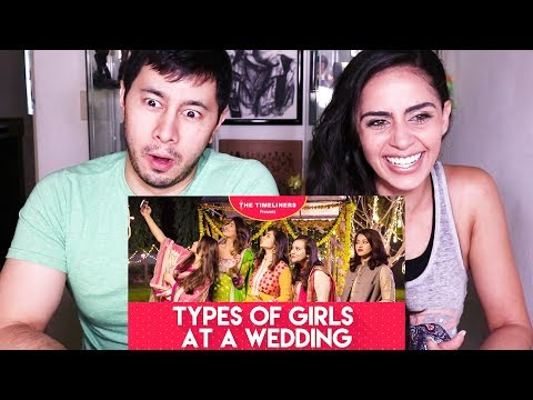 THE TIMELINERS: TYPES OF GIRLS AT A WEDDING | Reaction Fail!