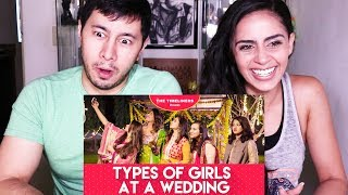 THE TIMELINERS: TYPES OF GIRLS AT A WEDDING   Reaction Fail!
