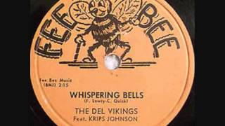 DEL VIKINGS   Whispering Bells   1957