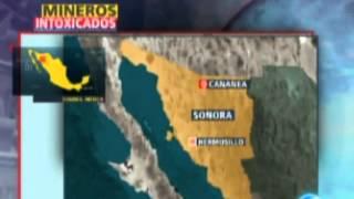 Se intoxican 106 mineros en Cananea Video intoxicados en mina