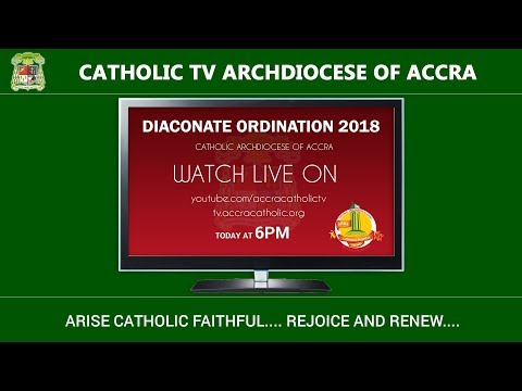 Diaconate Ordination 2018 (Live) - Catholic Archdiocese of Accra (12-01-2018)