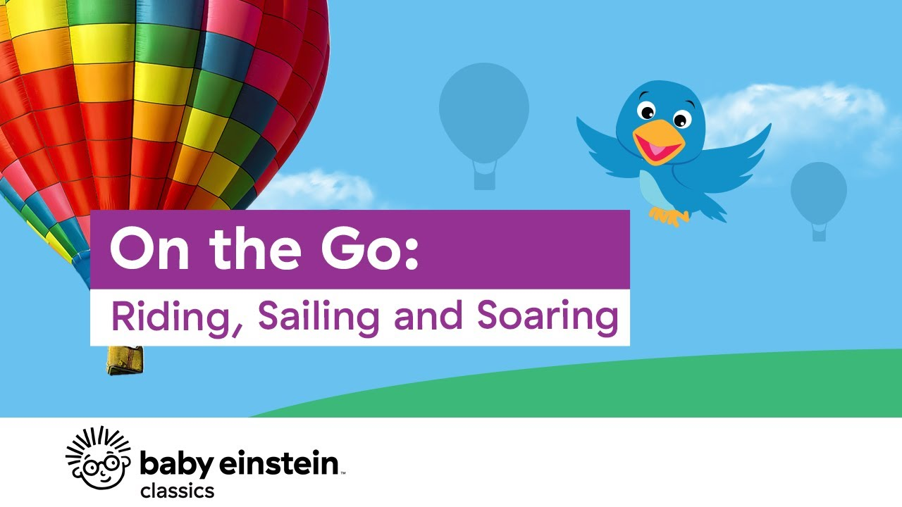Download On the Go: Riding, Sailing, and Soaring | Baby Einstein
