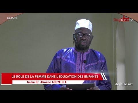 Khoutbah du 08 03 19 | Le Rôle de la Femme dans l'éducation des enfant | Dr. Alioune GUEYE