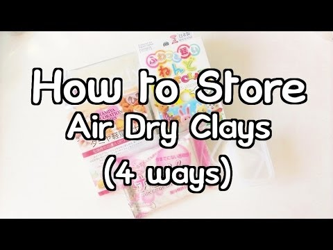♥How to Store Different Air Dry Clays (4 Ways)♥