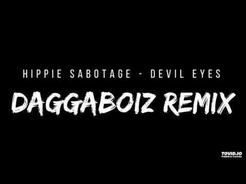 Hippie Sabotage - Devil Eyes ( Daggaboiz Remix )