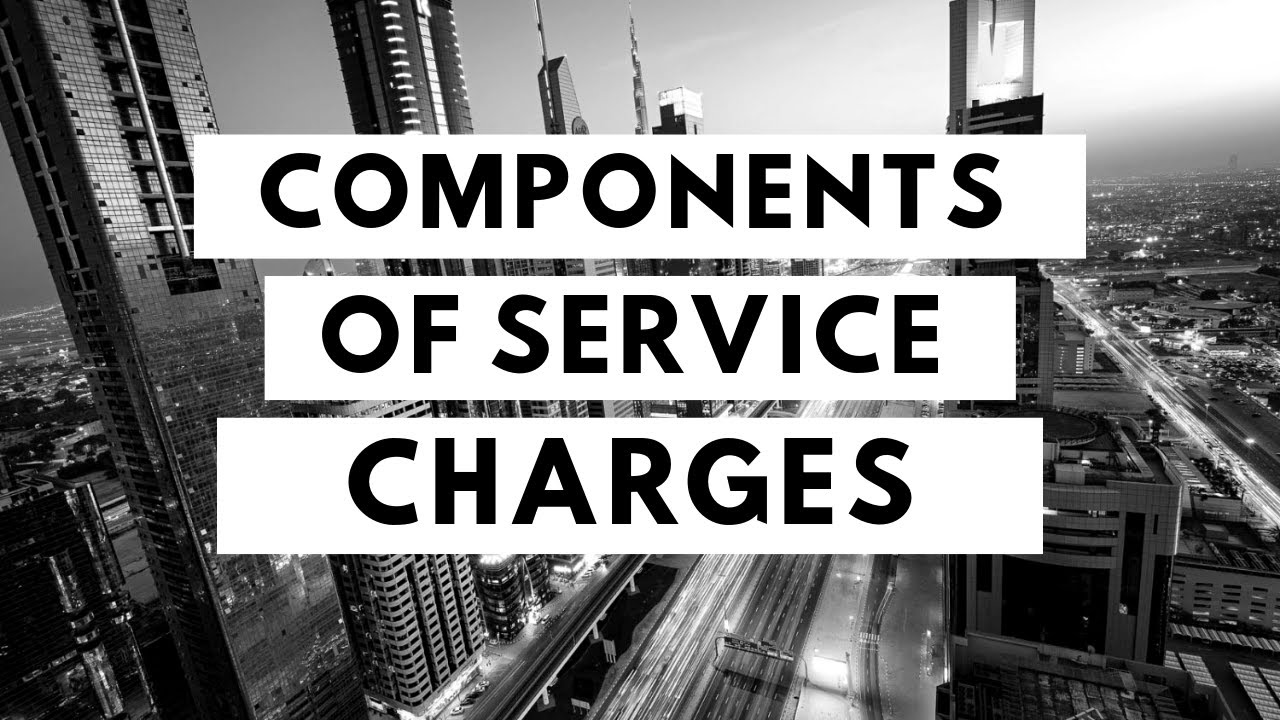 What are the Components of Service Charges?
