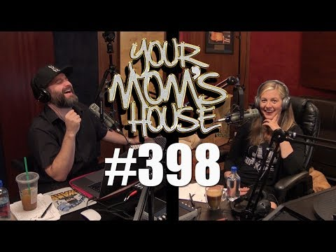 Your Mom's House Podcast - Ep. 398