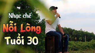 Nhạc chế - NỖI LÒNG TUỔI 30 - Vũ Hải