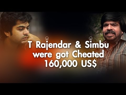 Director  T. Rajendar and Actor Simbu were cheated worth of 1,60,000 US dollars.e - Red Pix 24x7  Director T. Rajendar gave a complained in Chennai commissioner office , saying that he was cheated by an individual in fixing international rap singer Akon for his son Simbu's love anthem tamil pop album.  -~-~~-~~~-~~-~- Please watch:
