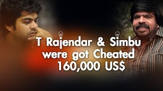 Director  T. Rajendar and Actor Simbu were cheated worth of 1,60,000 US dollars. - Red Pix 24x7