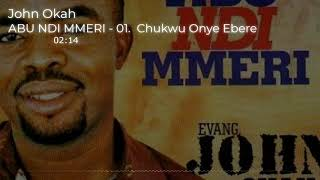 Abu Ndi Mmeri - By John Okah - Latest Nigerian Gospel Music