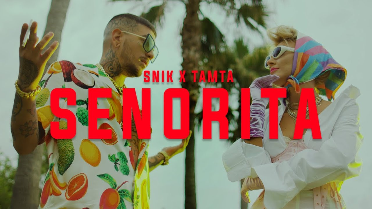 Snik X Tamta Senorita Official Music Video Youtube