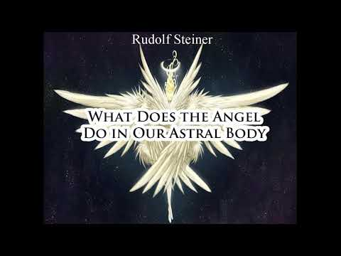 What Does the Angel Do in Our Astral Body By Rudolf Steiner - YouTube