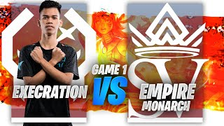 EXECRATION vs EMPIRE MONARCH GAME 1 | Juicy Legends Tournament