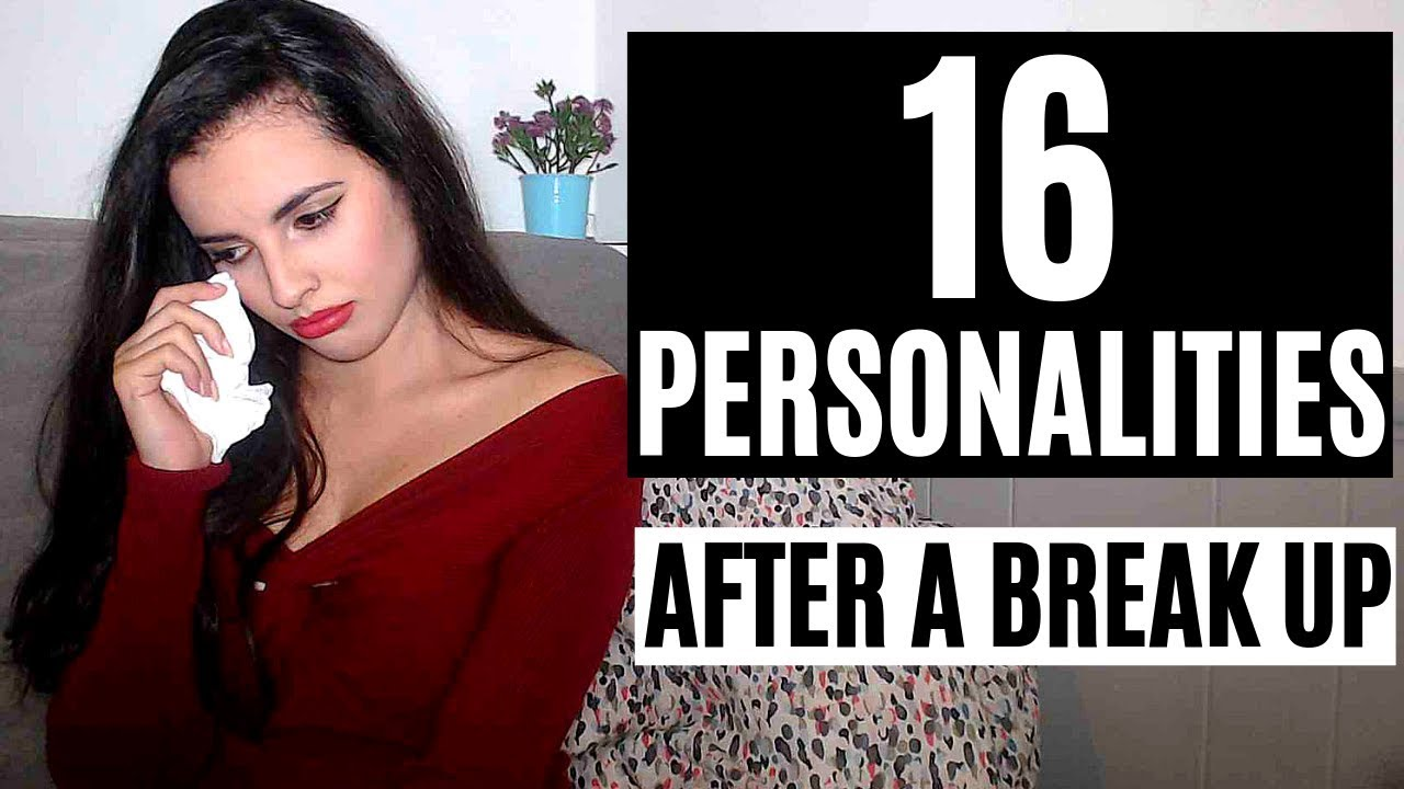 16 personalities after a break up (MBTI Parody)