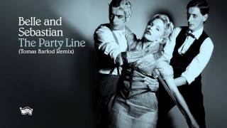 Belle and Sebastian - The Party Line (Tomas Barfod Remix)