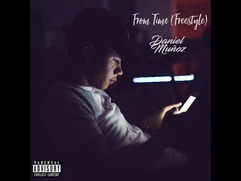 Daniel Munoz - From Time (Freestyle) [Explicit]