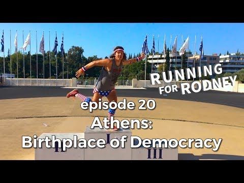 """Running For Rodney - ep20 """"Athens: Birthplace of Democracy"""""""
