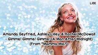 "Amanda Seyfried - Gimme! Gimme! Gimme! (A Man After Midnight) From ""Mamma Mia!"" [Lyrics Video]"