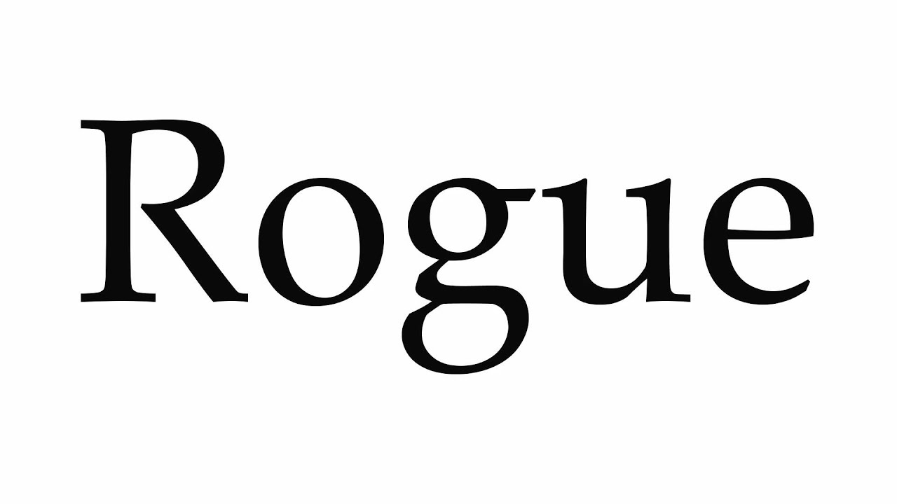 How to Pronounce Rogue
