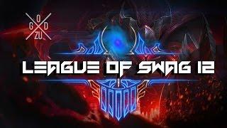 LEAGUE OF SWAG 12 [ League of legends ]