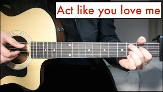 Act Like You love Me - Shawn Mendes | Guitar Lesson Chords