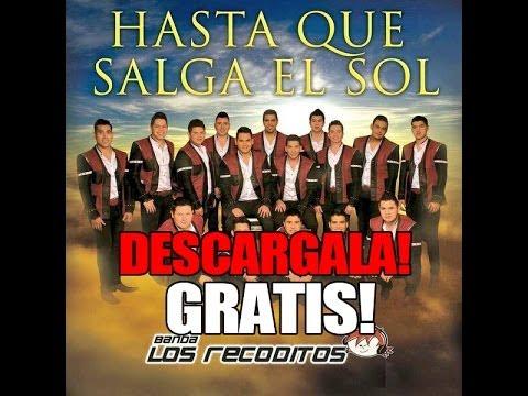 Hasta Que Salga El Sol - Banda Los Recoditos ESTRENO 2014