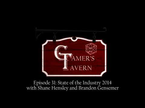 Gamer's Tavern Ep 31: State of the Industry 2014 with Shane Hensley