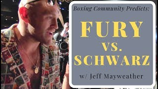 Tyson Fury vs. Tom Schwarz:  Fight predictions from the boxing world
