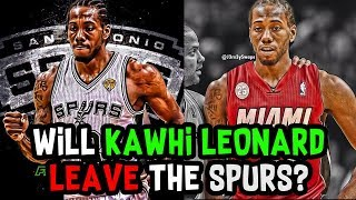 Will Kawhi Leonard LEAVE The San Antonio Spurs in FREE AGENCY?