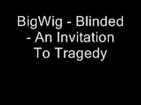 BigWig - Blinded