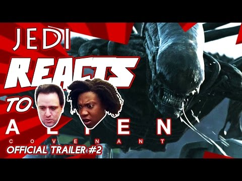 "JEDI REACTS!: ""Alien: Covenant"" Trailer #2"