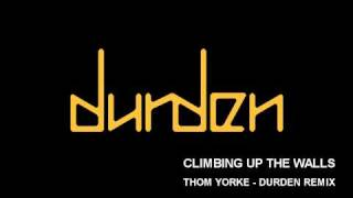 Radiohead - Climbing Up The Walls - Thom Yorke - DURDEN Remix