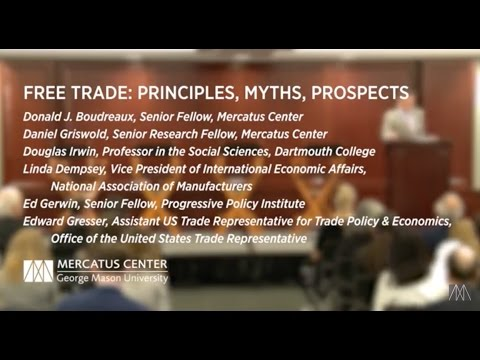 Free Trade: Principles, Myths, Prospects | Mercatus Events