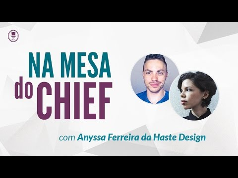 Na mesa do Chief - David Arty com Anyssa Ferreira do estúdio Haste Design