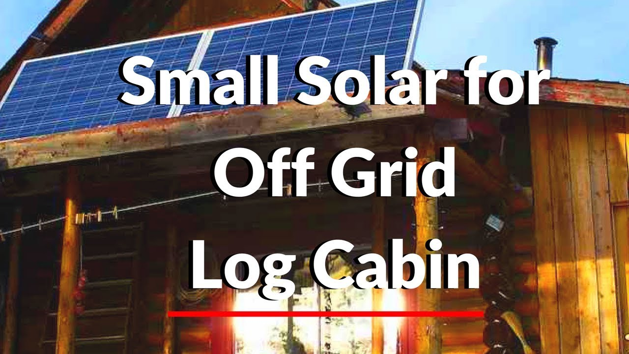 Small Solar Set Up For Off Grid Log Cabin Youtube Shed 12 Volt Wiring Diagram Logcabin Offgrid