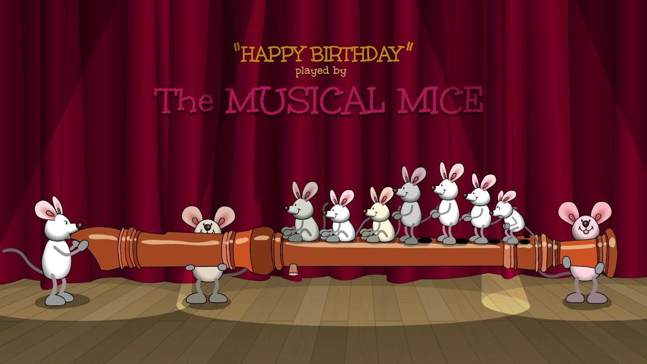 Happy Birthday Played By The Musical Mice On The Recorder Youtube