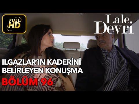 Lale Devri 96. Bölüm / Full HD (Tek Parça) - Ilgazlar'ın Kaderini Belirleyen Konuşma