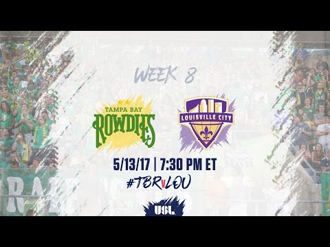 USL LIVE - Tampa Bay Rowdies vs Louisville City FC 5/13/17