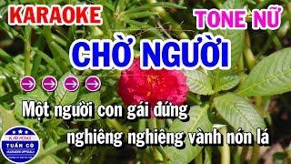 Karaoke Chờ Người || Nhạc Sống Tone Nữ Beat Gm | Karaoke Tuấn Cò