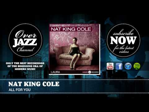 Nat King Cole - All For You