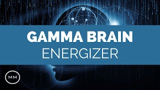 Gamma Energizer - Gamma Waves for Focus, Concentration, Memory - Binaural Beats - Focus Music