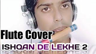 ishqan de lekhe 2|Flute Cover||Ishqan De lekheLatest Update|Sajjan Adeeb &Payal Rajput|Rahul Flutist