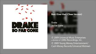 Drake - Best I Ever Had (Clean Version)