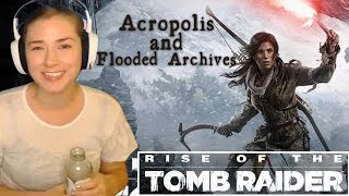 Rise of The Tomb Raider: Acropolis and Flooded Archives | Paula Plays | Let's Play