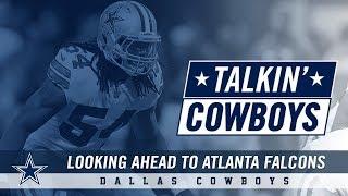 Talkin' Cowboys: Eyes Forward On Atlanta | Dallas Cowboys 2018